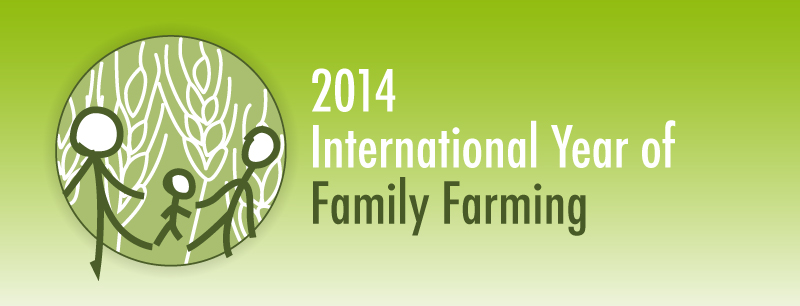 2014 IS INTERNATIONAL YEAR OF FAMILY FARMING